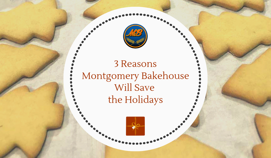 3 Reasons Montgomery Bakehouse will Save the Holidays