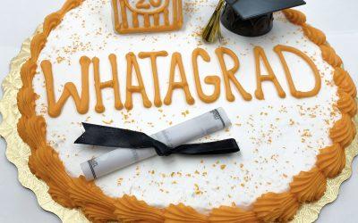 Whata-Grads Love Our Whata-Cakes!
