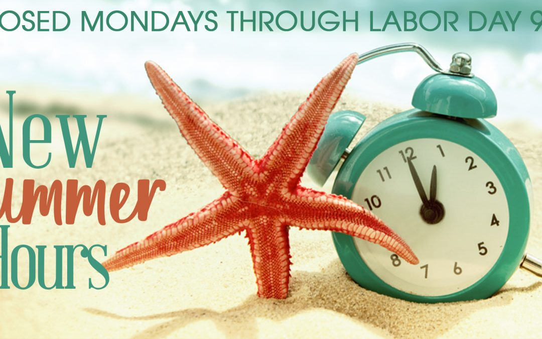 New Summer Hours and Classic Summer Favorites